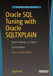 Oracle SQL Tuning with Oracle SQLTXPLAIN : Oracle Database 12c Edition, Paperback / softback Book