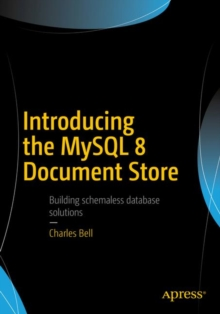 Introducing the MySQL 8 Document Store, Paperback / softback Book