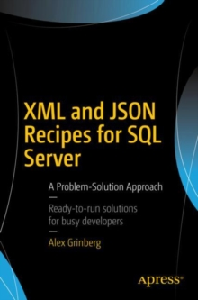 XML and JSON Recipes for SQL Server : A Problem-Solution Approach, Paperback / softback Book