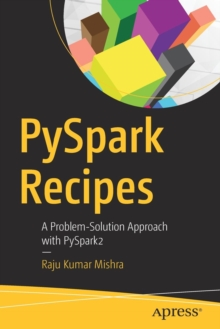 PySpark Recipes : A Problem-Solution Approach with PySpark2, Paperback Book