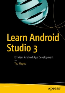 Learn Android Studio 3 : Efficient Android App Development, Paperback / softback Book