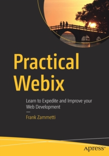 Practical Webix : Learn to Expedite and Improve your Web Development, Paperback Book