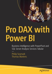 Pro DAX with Power BI : Business Intelligence with PowerPivot and SQL Server Analysis Services Tabular, Paperback / softback Book