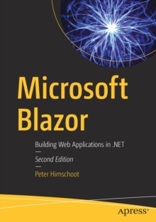 Microsoft Blazor : Building Web Applications in .NET, Paperback / softback Book