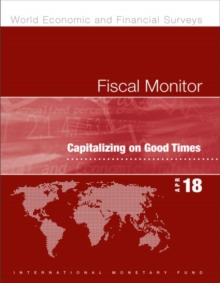 Fiscal monitor : capitalizing on good times, Paperback / softback Book