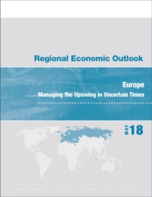 Regional economic outlook : Europe, managing the upswing in uncertain times, Paperback / softback Book