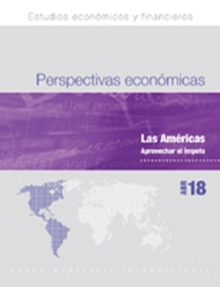 Regional Economic Outlook, April 2018, Western Hemisphere Department (Spanish Edition) : Seizing the Momentum, Paperback / softback Book