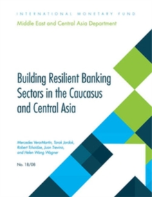 Building Resilient Banking Sectors in the Caucasus and Central Asia, Paperback / softback Book