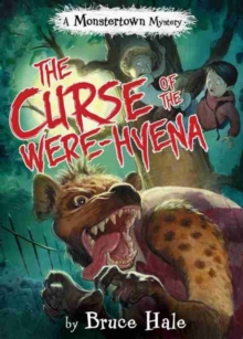 The Curse Of The Were-hyena : A Monstertown Mystery, Hardback Book