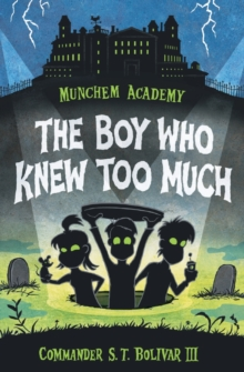 Munchem Academy, Book 1: The Boy Who Knew Too Much, Paperback / softback Book