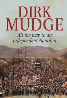 All the Way to an Independent Namibia, Hardback Book