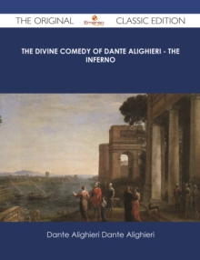 The Divine Comedy of Dante Alighieri - The Inferno - The Original Classic Edition, EPUB eBook