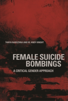 Female Suicide Bombings : A Critical Gender Approach, Hardback Book