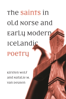 The Saints in Old Norse and Early Modern Icelandic Poetry, Hardback Book