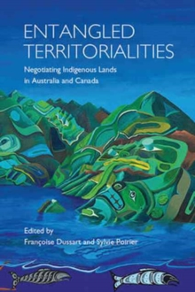 Entangled Territorialities : Negotiating Indigenous Lands in Australia and Canada, Hardback Book
