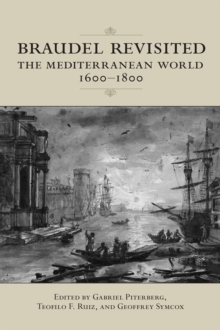 Braudel Revisited : The Mediterranean World 1600-1800, Paperback / softback Book