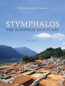 Stymphalos, Volume One : The Acropolis Sanctuary, Paperback / softback Book