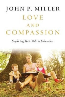 Love and Compassion : Exploring Their Role in Education, Paperback / softback Book