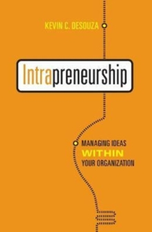 Intrapreneurship : Managing  Ideas Within Your Organization, Paperback / softback Book
