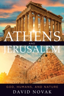 Athens and Jerusalem : God, Humans, and Nature, Paperback / softback Book