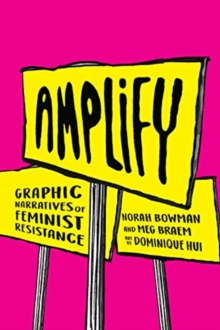 Amplify : Graphic Narratives of Feminist Resistance, Paperback / softback Book