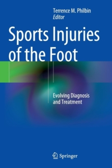 Sports Injuries of the Foot : Evolving Diagnosis and Treatment, Hardback Book