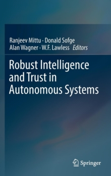 Robust Intelligence and Trust in Autonomous Systems, Hardback Book