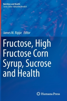 Fructose, High Fructose Corn Syrup, Sucrose and Health, Hardback Book