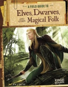 Field Guide To: Elves, Dwarves, and other Magical Folk, Paperback / softback Book
