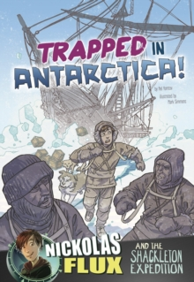 Trapped in Antarctica!: Nickolas Flux and the Shackleton Expedition, Paperback / softback Book
