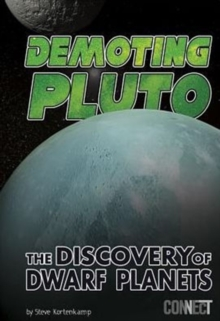 Demoting Pluto : The Discovery of Dwarf Planets, Paperback / softback Book