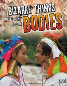 Bizarre Things We've Done to Our Bodies, Paperback Book