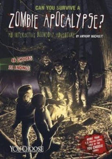 Can You Survive a Zombie Apocalypse?: An Interactive Doomsday Adventure, Paperback / softback Book