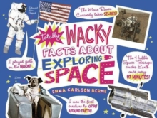 Totally Wacky Facts About: Exploring Space, Paperback / softback Book