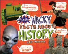 Totally Wacky Facts About History, Paperback Book
