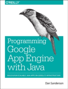 Programming Google App Engine with Java, Paperback Book