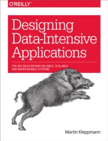Designing Data-Intensive Applications : The Big Ideas Behind Reliable, Scalable, and Maintainable Systems, PDF eBook