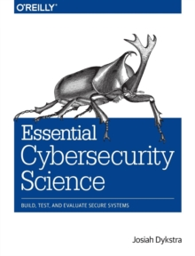 Essential Cybersecurity Science, Paperback Book