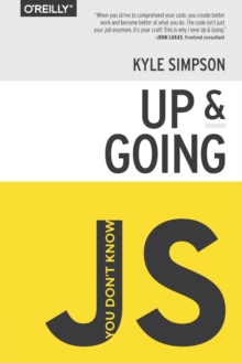You Don't Know JS - Up & Going, Paperback / softback Book