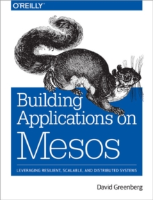 Building Applications on Mesos, Paperback / softback Book