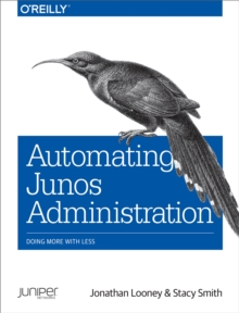 Automating Junos Administration : Doing More with Less, PDF eBook