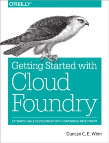 Cloud Foundry: The Definitive Guide, Paperback Book