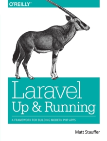 Laravel - Up and Running, Paperback Book