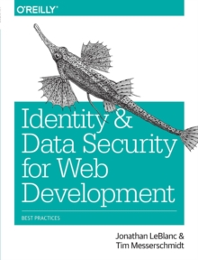 Identity and Data Security for Web Development, Paperback Book