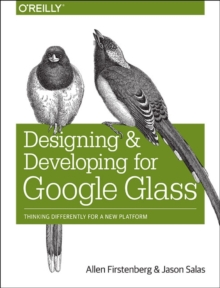 Designing and Developing for Google Glass, Paperback / softback Book
