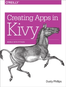 Creating Apps in Kivy, Paperback Book