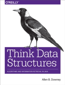 Think Data Structures : Algorithms and Information Retrieval in Java, PDF eBook