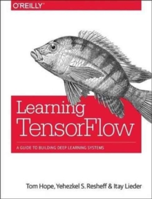 Learning TensorFlow, Paperback Book