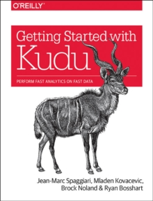 Getting Started with Kudu, Paperback / softback Book