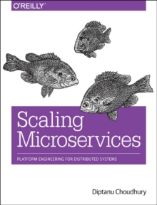 Scaling Microservices, Paperback / softback Book
